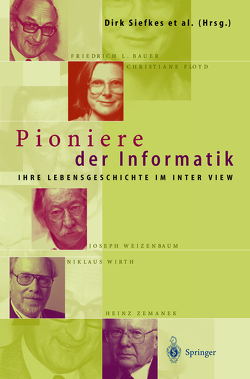 Pioniere der Informatik von Brauer,  W., Braun,  Anette, Eulenhöfer,  Peter, Siefkes,  Dirk, Stach,  Heike, Städtler,  Klaus