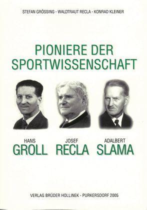 Pioniere der Sportwissenschaft von Grössing,  Stefan, Kleiner,  Konrad, Recla,  Waltraut
