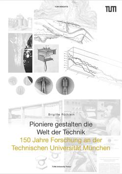 Pioniere gestalten die Welt der Technik von Herrmann,  Wolfgang A, Röthlein,  Brigitte