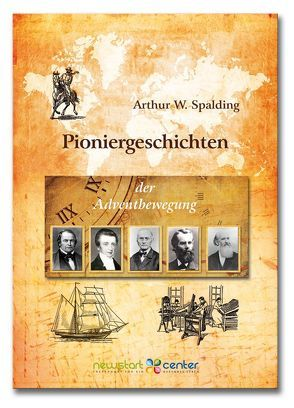 Pioniergeschichten von Spalding,  W. Arthur