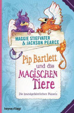 Pip Bartlett und die magischen Tiere von Lemke,  Stefanie Frida, Pearce,  Jackson, Stiefvater,  Maggie