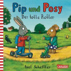 Pip und Posy: Der tolle Roller von Scheffler,  Axel