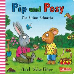 Pip und Posy: Die kleine Schnecke von Scheffler,  Axel