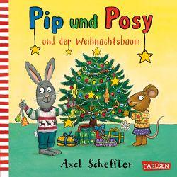 Pip und Posy: Pip und Posy und der Weihnachtsbaum von Scheffler,  Axel