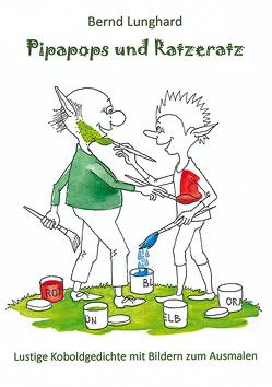 Pipapops und Ratzeratz von Lunghard,  Bernd