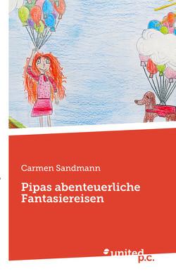 Pipas abenteuerliche Fantasiereisen von Sandmann,  Carmen