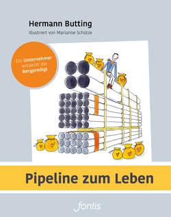 Pipeline zum Leben von Butting,  Hermann, Schütze,  Marianne