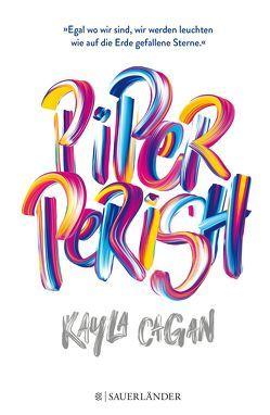 Piper Perish von Cagan,  Kayla, Illinger,  Maren