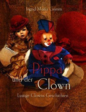 Pippa und der Clown von Grimm,  Ingrid Maria