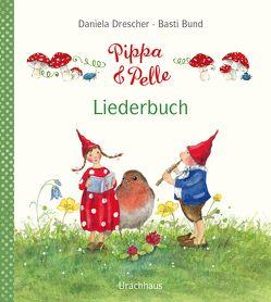 Pippa und Pelle – Liederbuch von Bund,  Basti, Drescher,  Daniela