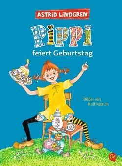 Pippi feiert Geburtstag von Heinig,  Cäcilie, Lindgren,  Astrid, Rettich,  Rolf