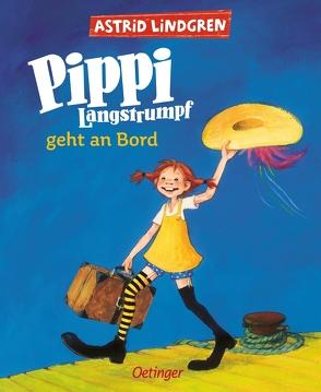 Pippi Langstrumpf geht an Bord von Behnken,  Kerstin, Engelking,  Katrin, Heinig,  Cäcilie, Lindgren,  Astrid