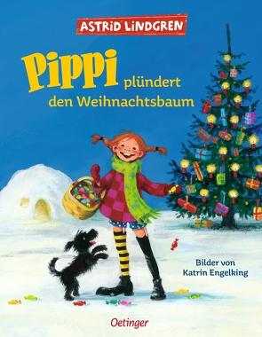 Pippi plündert den Weihnachtsbaum von Engelking,  Katrin, Kapoun,  Senta, Lindgren,  Astrid