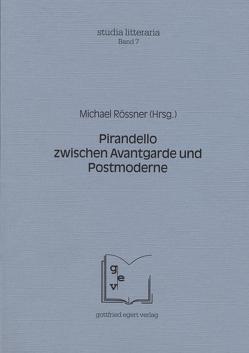 Pirandello zwischen Avantgarde und Postmoderne von Angelini,  Franca, Rössner,  Michael, Schröder,  Till, Winkelmann,  Otto, Zaiser,  Rainer