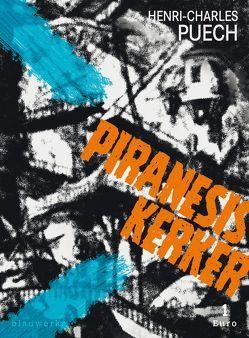 Piranesis Kerker von Bataille,  Georges, Bertoncini,  Valeska, Niehoff,  Reiner, Puech,  Henri-Charles, Rücker,  Sven