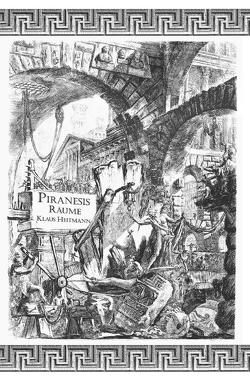 Piranesis Räume von Heitmann,  Klaus L.
