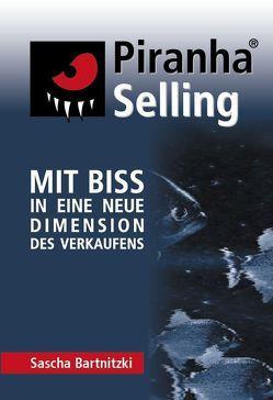 Piranha Selling von Bartnitzki,  Sascha
