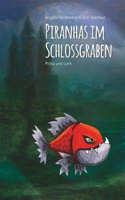 Piranhas im Schlossgraben von Juschkat,  Dirk, Vollenberg,  Brigitte