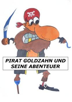 Pirat Goldzahn und seine Abenteuer von Geith,  Ingrid