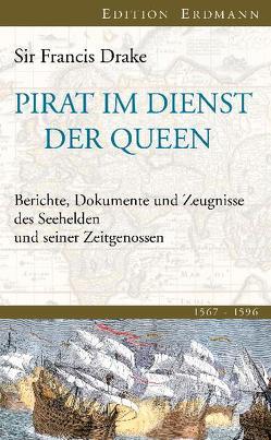 Pirat im Dienst der Queen von Drake,  Frances