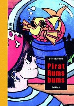 Pirat Rumsbums von Bothe,  Lukas, Rusterholz,  Beat