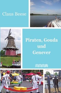 Piraten, Gouda und Genever von Beese,  Claus, Hrsg.,  Bookunit