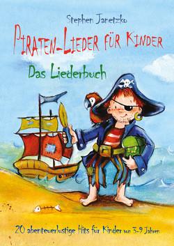Piraten-Lieder für Kinder – 20 abenteuerlustige Lieder für Kinder von Janetzko,  Stephen