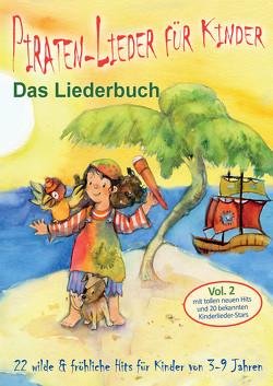 Piraten-Lieder für Kinder (Vol. 2) – 22 wilde und fröhliche Hits für Kinder von 3-9 Jahren mit tollen neuen Hits und 20 bekannten Kinderlieder-Stars von Janetzko,  Stephen