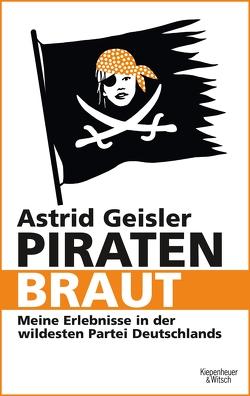 Piratenbraut von Geisler,  Astrid