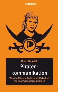 Piratenkommunikation von Wenzlaff Dr.,  Oliver