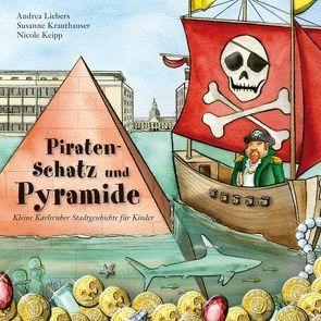 Piratenschatz und Pyramide von Keipp,  Nicole, Krauthauser,  Susanne, Liebers,  Andrea, Lindemann,  Thomas, Mührenberg,  Anke