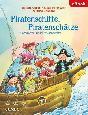 Piratenschiffe, Piratenschätze von Goeschl,  Bettina, Wolf,  Klaus-Peter