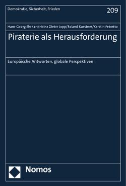 Piraterie als Herausforderung von Ehrhart,  Hans-Georg, Jopp,  Heinz Dieter, Kaestner,  Roland, Petretto,  Kerstin