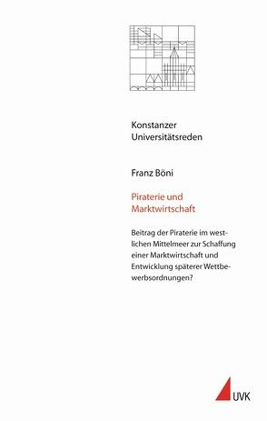 Piraterie und Marktwirtschaft von Böni,  Franz