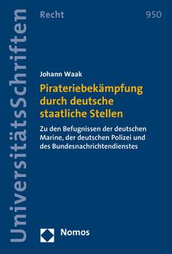 Pirateriebekämpfung durch deutsche staatliche Stellen von Waak,  Johann