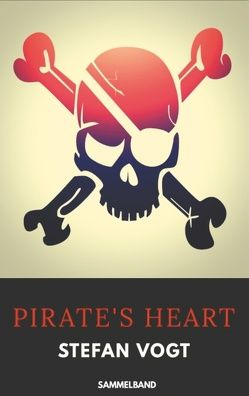 Pirate's Heart von Vogt,  Stefan