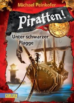 Piratten! 1: Unter schwarzer Flagge von Ernle,  Daniel, Peinkofer,  Michael