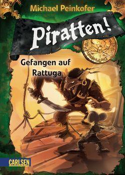 Piratten! 2: Gefangen auf Rattuga von Ernle,  Daniel, Peinkofer,  Michael