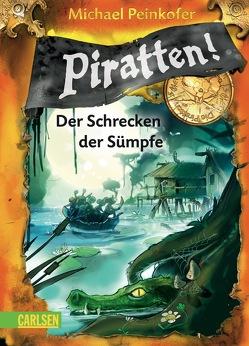 Piratten! 4: Der Schrecken der Sümpfe von Ernle,  Daniel, Peinkofer,  Michael