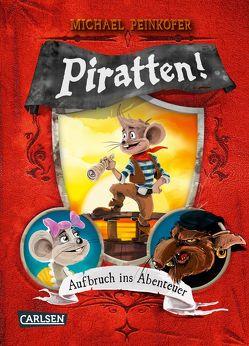 Piratten! Aufbruch ins Abenteuer von Ernle,  Daniel, Peinkofer,  Michael