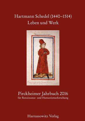 Pirckheimer Jahrbuch 30 (2016) Hartmann Schedel (1440–1514). Leben und Werk von Fuchs,  Franz, Litz,  Gudrun