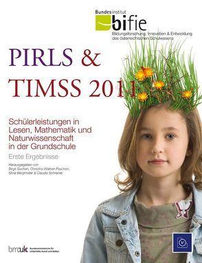 PIRLS & TIMSS 2011 von Bergmüller,  Silvia, Schreiner,  Claudia, Suchan,  Birgit, Wallner-Paschon,  Christina