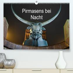 Pirmasens bei Nacht (Premium, hochwertiger DIN A2 Wandkalender 2021, Kunstdruck in Hochglanz) von Seibel,  Florian