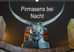 Pirmasens bei Nacht (Wandkalender 2018 DIN A3 quer) von Seibel,  Florian