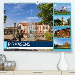 Pirmasens (Premium, hochwertiger DIN A2 Wandkalender 2020, Kunstdruck in Hochglanz) von Jordan,  Andreas