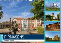 Pirmasens (Wandkalender 2019 DIN A3 quer) von Jordan,  Andreas