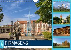 Pirmasens (Wandkalender 2019 DIN A4 quer) von Jordan,  Andreas