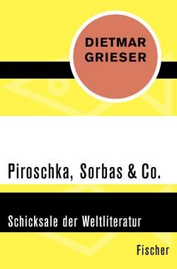 Piroschka, Sorbas & Co. von Grieser,  Dietmar