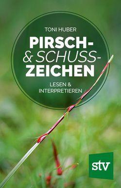 Pirsch & Schusszeichen von Huber,  Toni