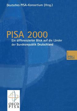 PISA 2000 — Ein differenzierter Blick auf die Länder der Bundesrepublik Deutschland von Baumert,  Jürgen, Deutsches PISA-Konsortium